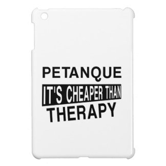 PETANQUE It Is Cheaper Than Therapy iPad Mini Cover