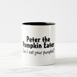Peter Can I Eat Your Pumpkin Coffee Mugs