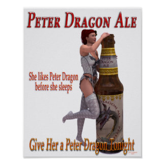 Peter Dragon Ale before she sleeps Posters