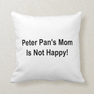 Peter Pan s Mom Is Not Happy Pillows