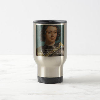 "Peter The Great ""Conquer Myself"" Quote Gifts & Tee Travel Mug"