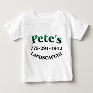 Petes Landscaping Baby T-Shirt
