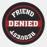 Petición divertida del amigo negada pegatina redonda