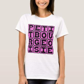 Petit Bourgeoisie, Small Bourgeoisie T-Shirt