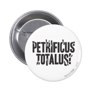 Petrificus Totalus! Pinback Button