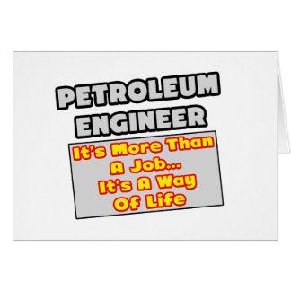 Petroleum Engineer...Way of Life Greeting Card