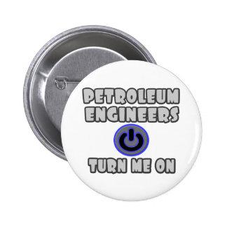 Petroleum Engineers Turn Me On Pin