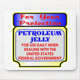 Petrolum Jelly Protection From Federal Government Mouse Pad