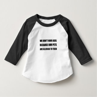 Pets Allergic To Kids T-Shirt