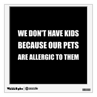 Pets Allergic To Kids Wall Sticker