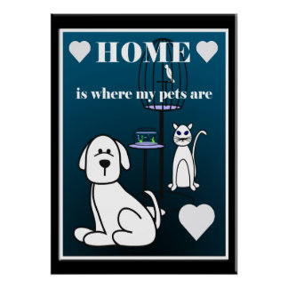 Pets Home Is Where My Pets Are Poster