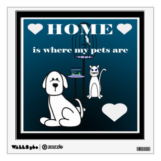 Pets Home Is Where My Pets Are Wall Decal