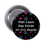 Pets Leave Paw Prints on Our Hearts Pinback Buttons