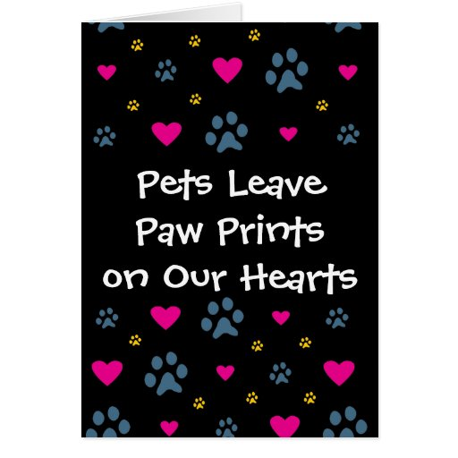 Pets Leave Paw Prints on Our Hearts Card