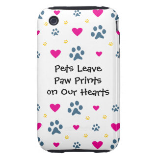 Pets Leave Paw Prints on Our Hearts iPhone 3 Tough Cases