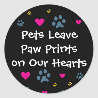 Pets Leave Paw Prints on Our Hearts Classic Round Sticker