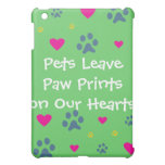 Pets Leave Paw Prints on Our Hearts iPad Mini Case
