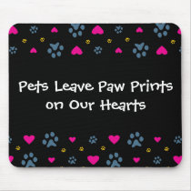 Pets Leave Paw Prints on Our Hearts Mouse Pad