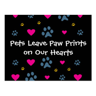 Pets Leave Paw Prints on Our Hearts Postcard
