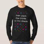 Pets Leave Paw Prints on Our Hearts T-Shirt