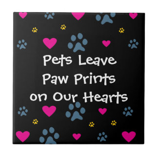 Pets Leave Paw Prints on Our Hearts Ceramic Tiles