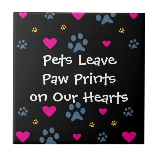 Pets Leave Paw Prints on Our Hearts Tile