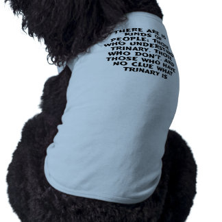 Pets) There are 10 kinds...trinary (dog t-shirt) Tee