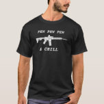 Pew And Chill White 2 T-shirt at Zazzle