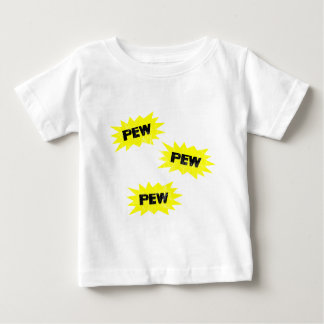 PEW PEW PEW BABY T-Shirt