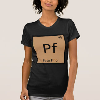 Pf - Paso Fino Funny Chemistry Element Symbol Tee
