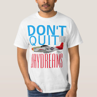 "Pfive1 ""Don't Quit Your Day Dreams"" Redtails T-Shirt"