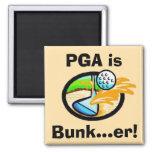 PGA is Bunk...er! Refrigerator Magnet