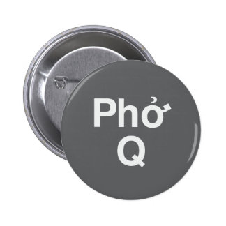 Phở Q in Grey Pinback Button