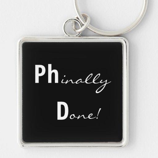 Ph.D. hecho Phinally Graduation Keychain Llaveros Personalizados