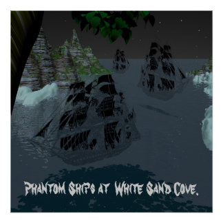 Phantom Ships at  White Sand Cove. Poster