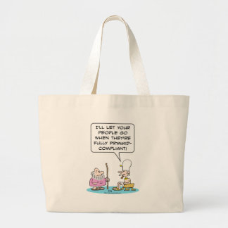 Pharaoh says Moses must be pyramid-compliant. Large Tote Bag