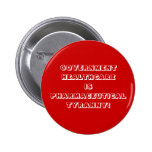 Pharmaceutical Tryanny Pinback Buttons