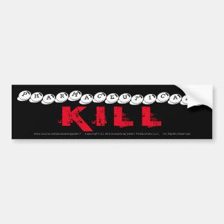 Pharmaceuticals KILL Bumper Sticker