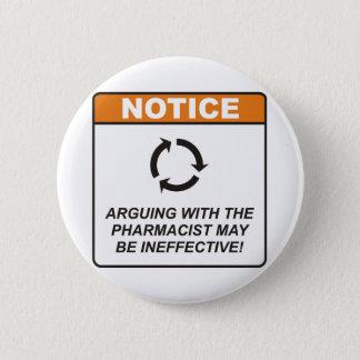 Pharmacist / Argue Button