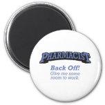 Pharmacist / Back Off Fridge Magnet