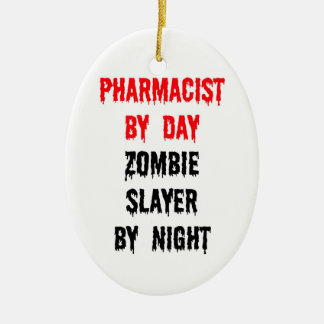 Pharmacist by Day Zombie Slayer by Night Ornament