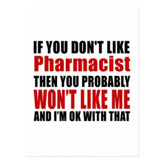 Pharmacist Don't Like Designs Postcard