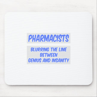 Pharmacist Joke .. Genius and Insanity Mouse Pad