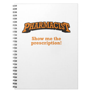 Pharmacist - Show me the prescription! Spiral Notebook