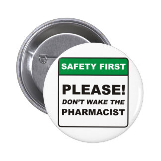 Pharmacist / Wake Buttons