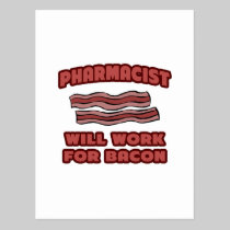 Pharmacist .. Will Work For Bacon Postcard