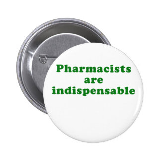 Pharmacists are Indispensable Pinback Button