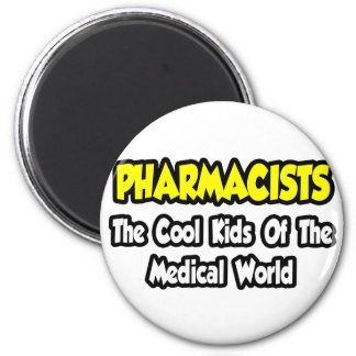 Pharmacists...Cool Kids of Medical World 2 Inch Round Magnet