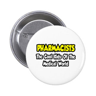 Pharmacists...Cool Kids of Medical World Pinback Button