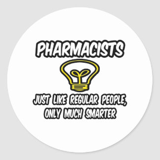Pharmacists...Regular People, Only Smarter Classic Round Sticker